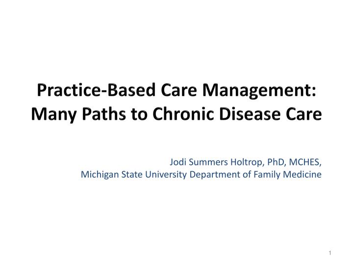 Practice based care management many paths to chronic disease care