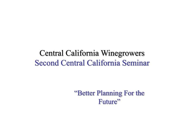 Central california winegrowers second central california seminar