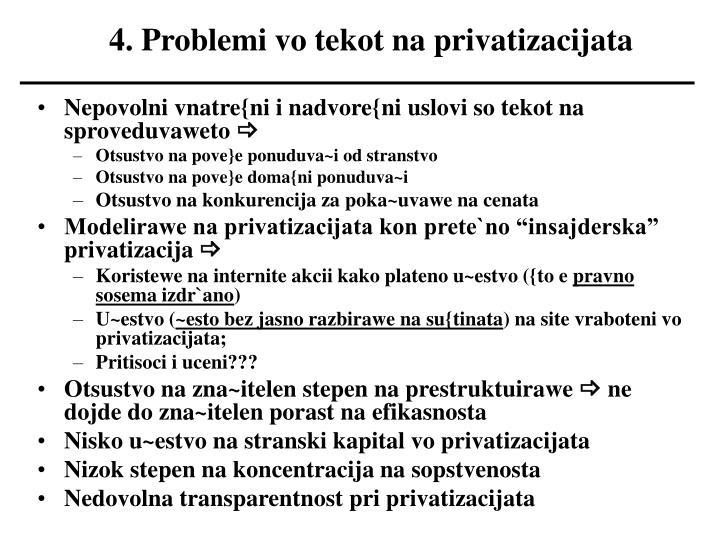 4. Problemi vo tekot na privatizacijata