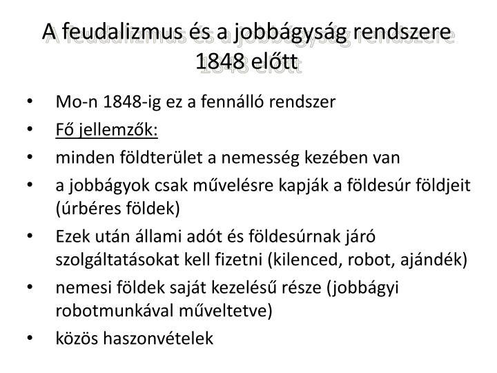 A feudalizmus s a jobb gys g rendszere 1848 el tt