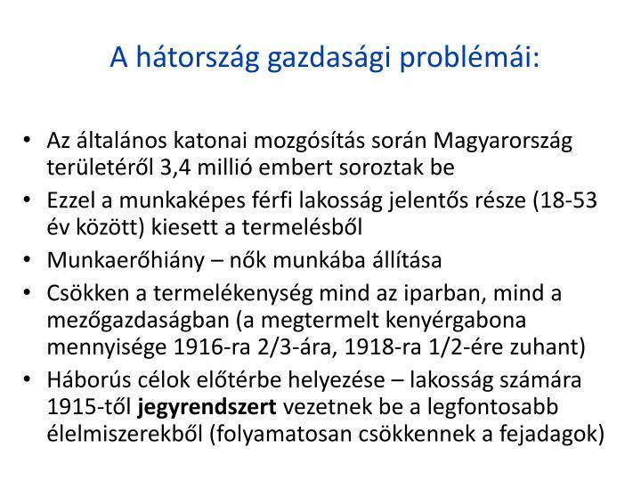 A hátország gazdasági problémái:
