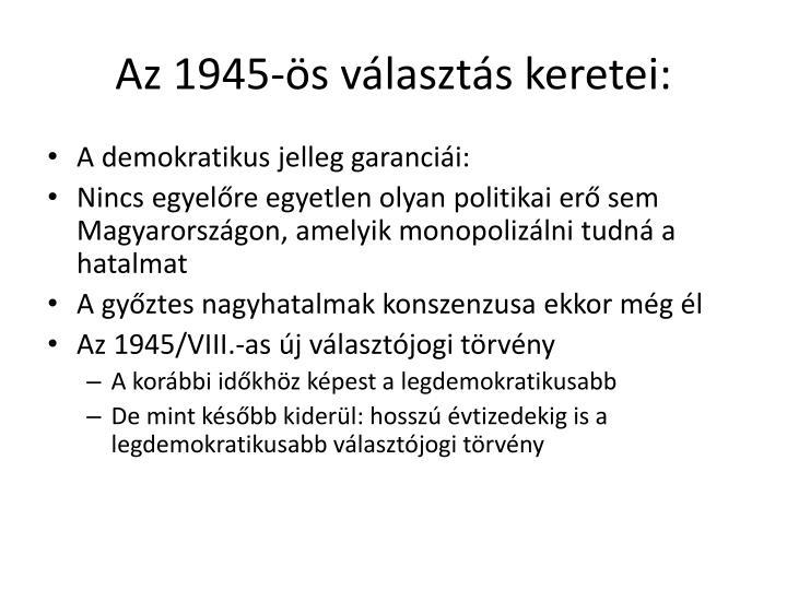Az 1945-ös választás keretei: