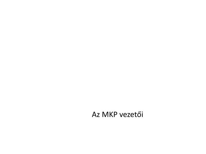 Az MKP vezetői