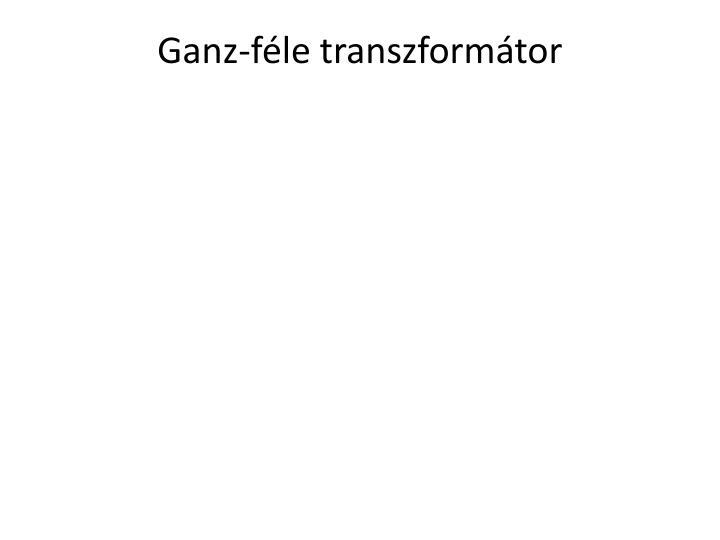 Ganz-féle transzformátor