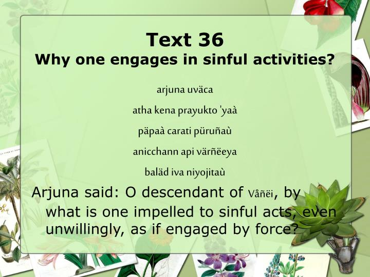 Text 36 why one engages in sinful activities