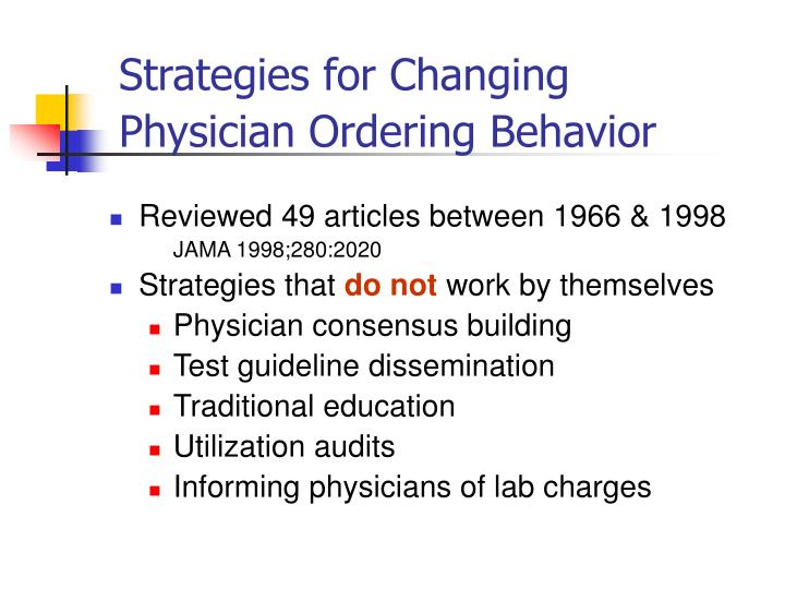 Strategies for Changing Physician Ordering Behavior