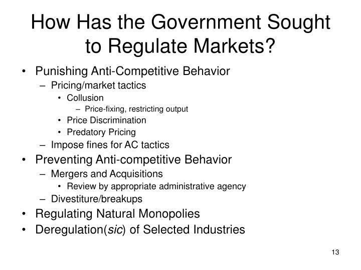 How Has the Government Sought to Regulate Markets?