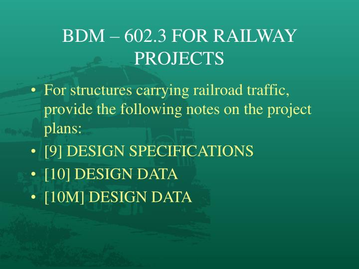 BDM – 602.3 FOR RAILWAY PROJECTS