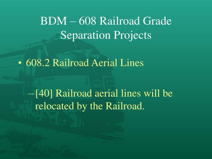 BDM – 608 Railroad Grade Separation Projects