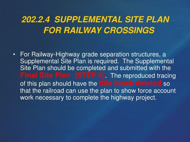 202.2.4  SUPPLEMENTAL SITE PLAN FOR RAILWAY CROSSINGS