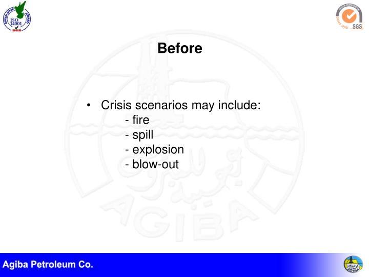 Crisis scenarios may include:
