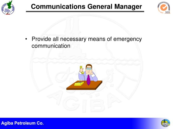 Provide all necessary means of emergency communication