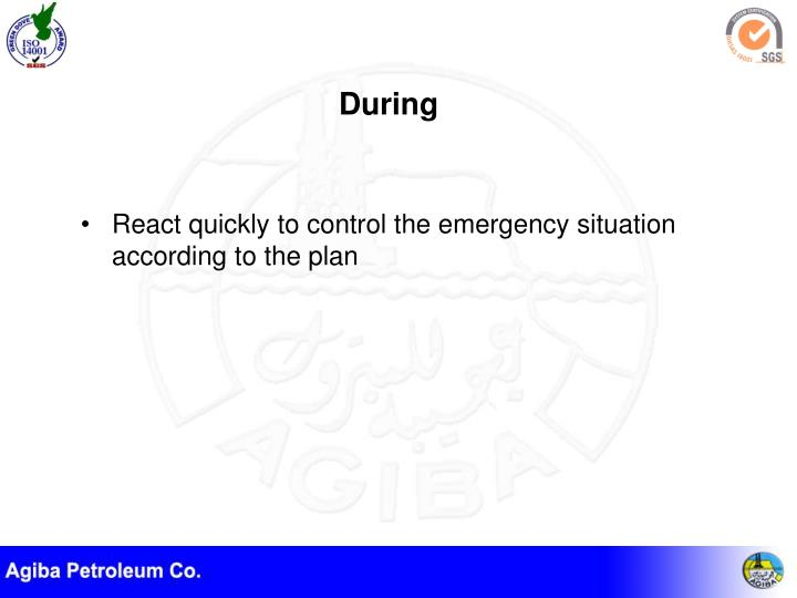 React quickly to control the emergency situation according to the plan