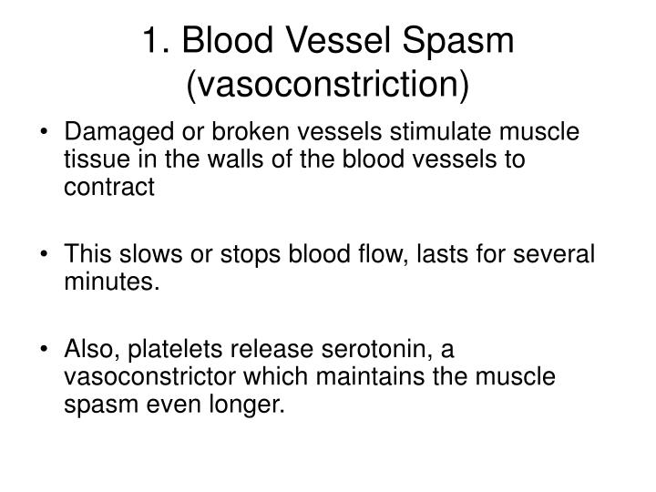 1. Blood Vessel Spasm (vasoconstriction)