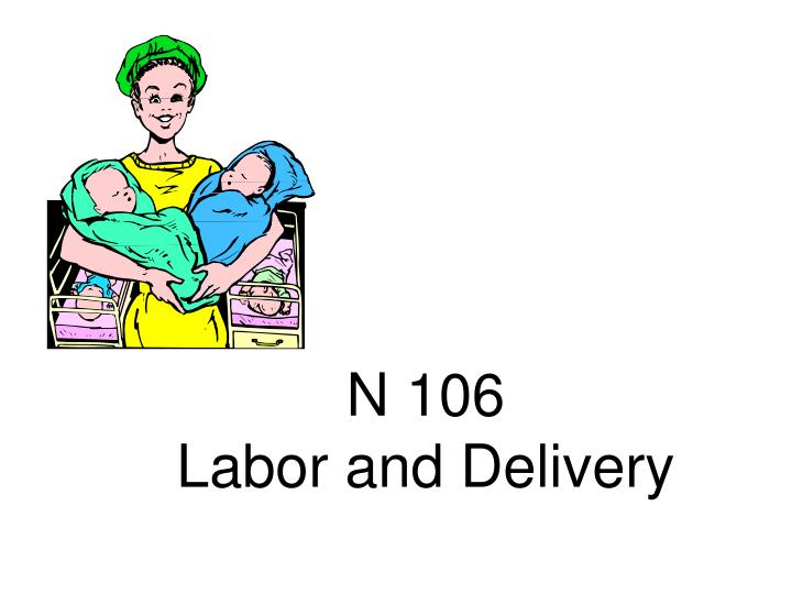 n 106 labor and delivery n.