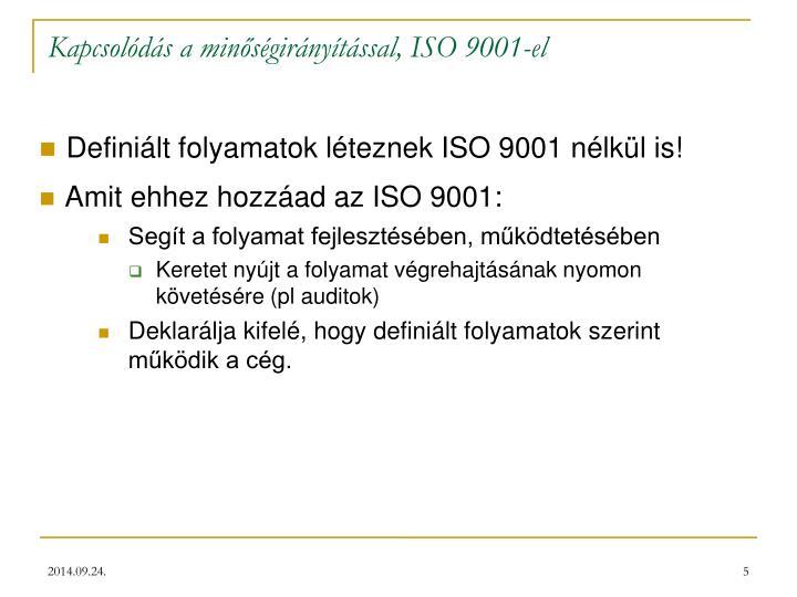 Kapcsolódás a minőségirányítással, ISO 9001-el