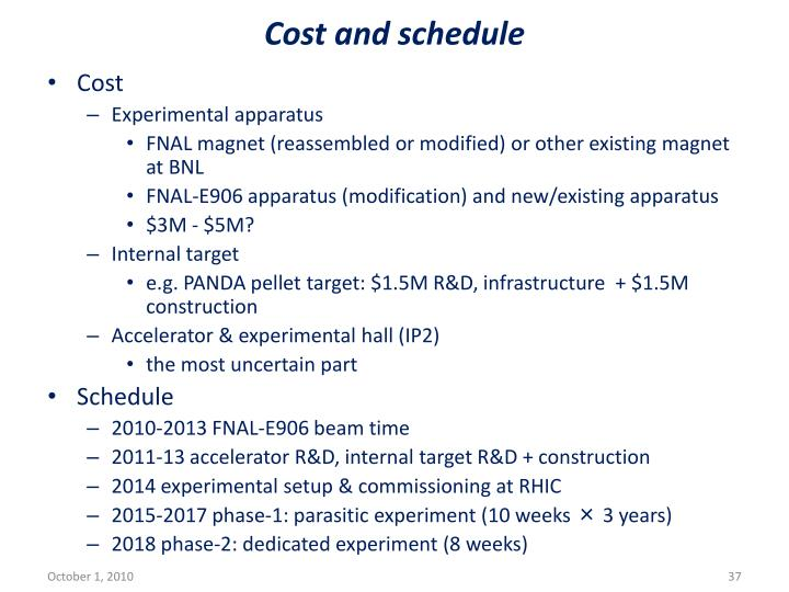 Cost and schedule