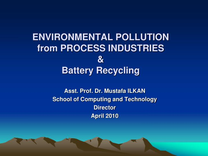 environmental pollution from process industries battery recycling n.