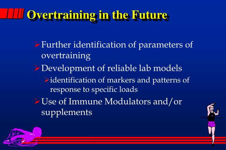 Overtraining in the Future