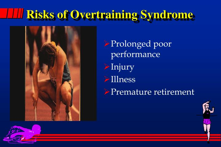 Risks of Overtraining Syndrome