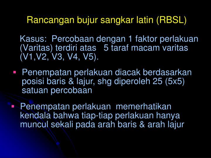 Rancangan bujur sangkar latin (RBSL)