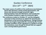 quebec conference oct 10 th 27 th 1864