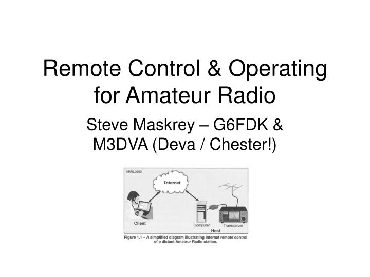 PPT - Remote Control & Operating for Amateur Radio PowerPoint