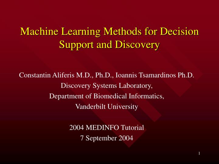 machine learning methods for decision support and discovery n.