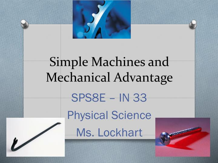simple machines and mechanical advantage n.