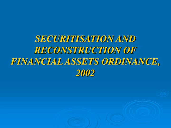securitisation and reconstruction of financial assets ordinance 2002 n.