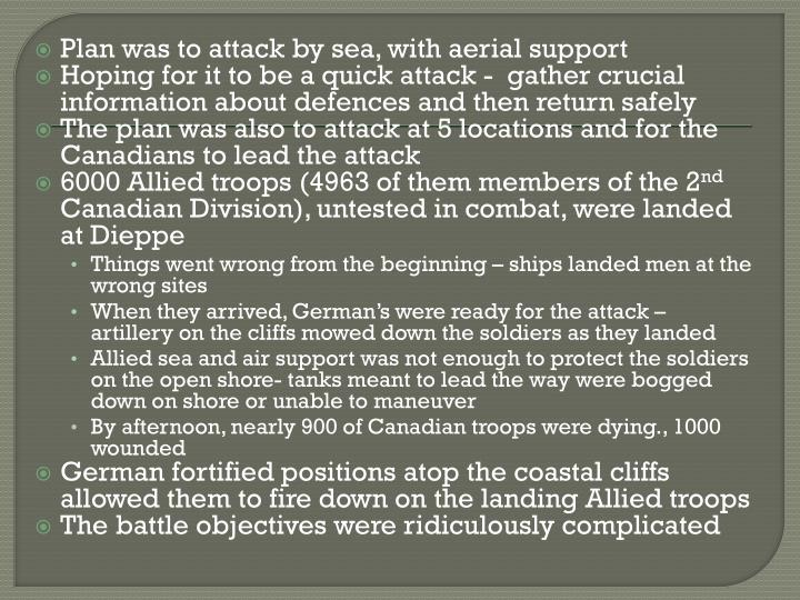 Plan was to attack by sea, with aerial support