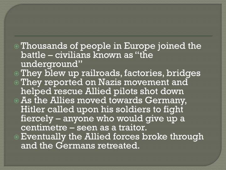 """Thousands of people in Europe joined the battle – civilians known as """"the underground"""""""