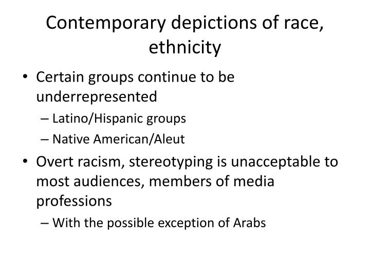 Contemporary depictions of race, ethnicity