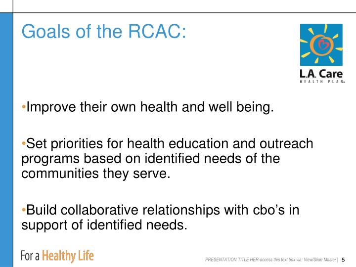 Goals of the RCAC:
