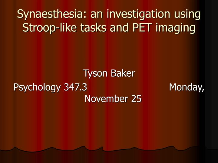 synaesthesia an investigation using stroop like tasks and pet imaging n.