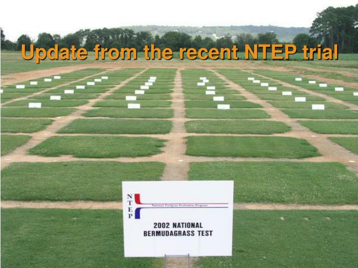 Update from the recent NTEP trial