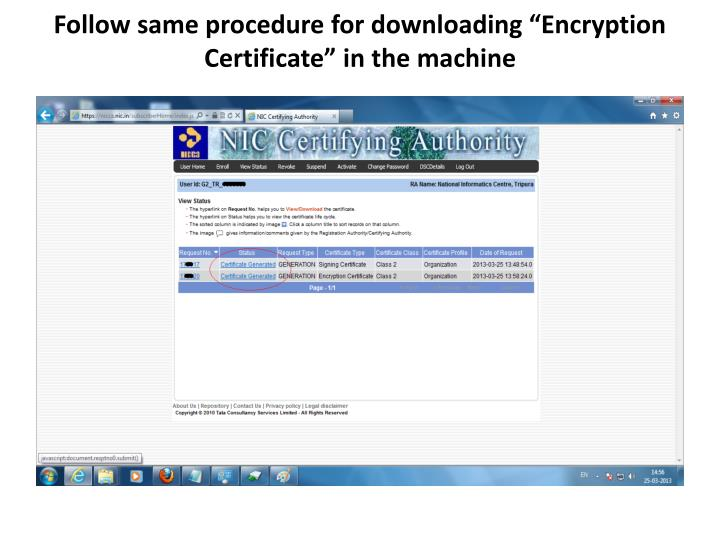 """Follow same procedure for downloading """"Encryption Certificate"""" in the machine"""