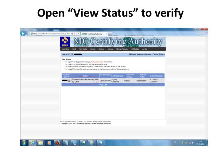 "Open ""View Status"" to verify"