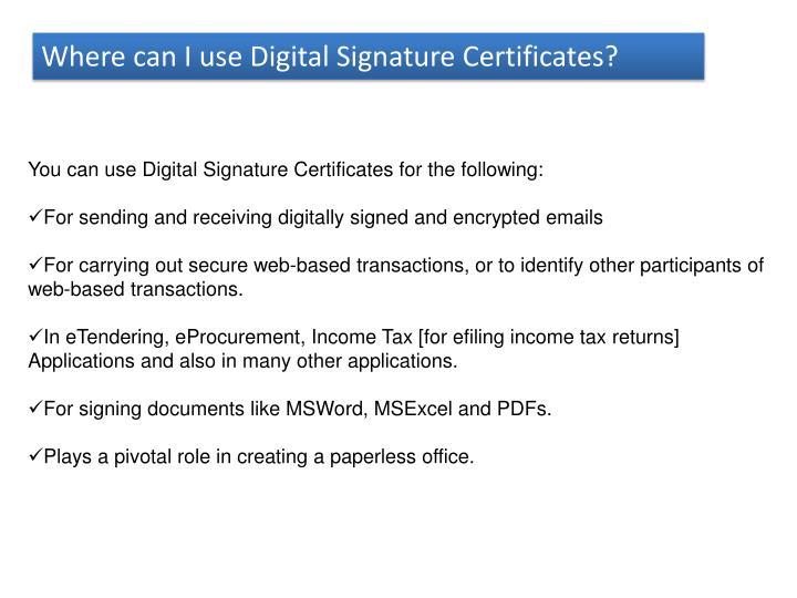 Where can I use Digital Signature Certificates?