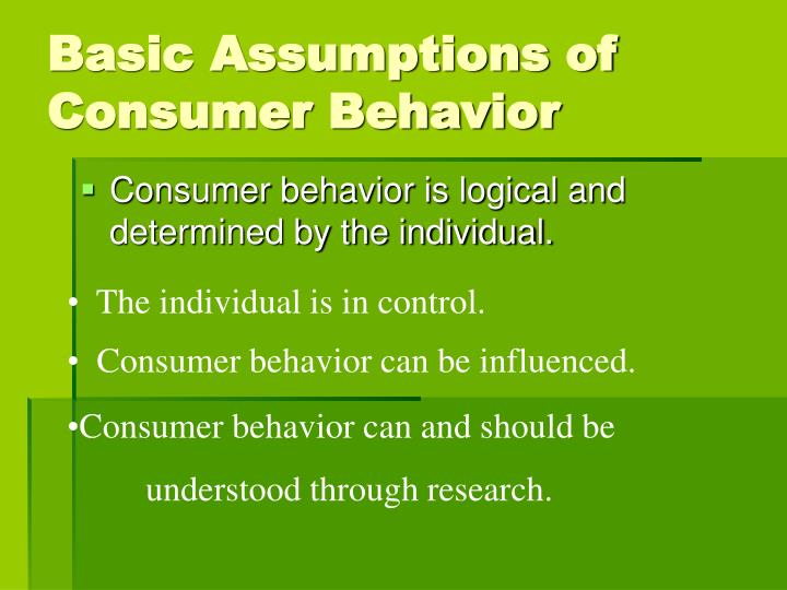 Basic Assumptions of Consumer Behavior