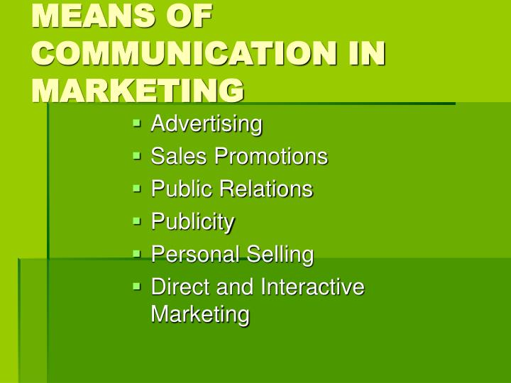 MEANS OF COMMUNICATION IN MARKETING