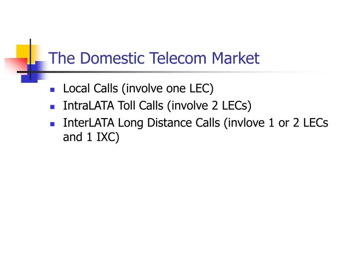The Domestic Telecom Market