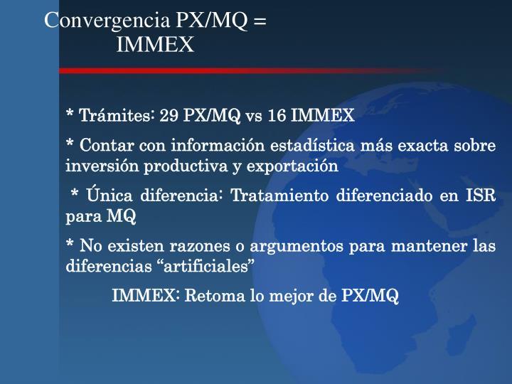 Convergencia PX/MQ = IMMEX