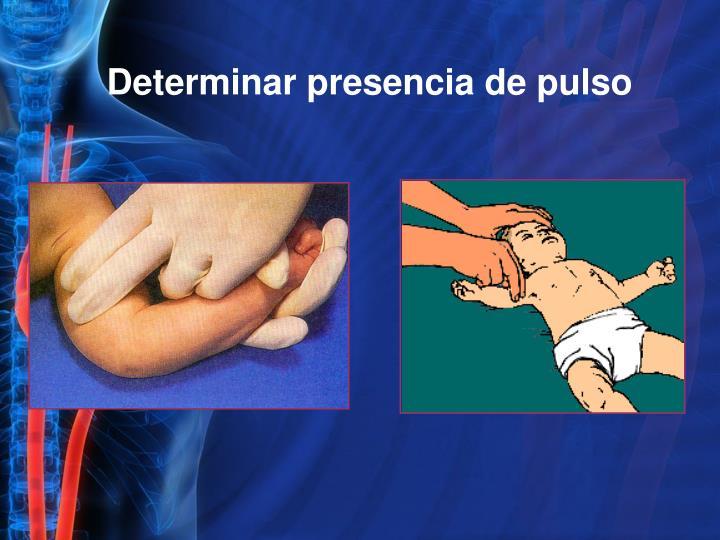 Determinar presencia de pulso