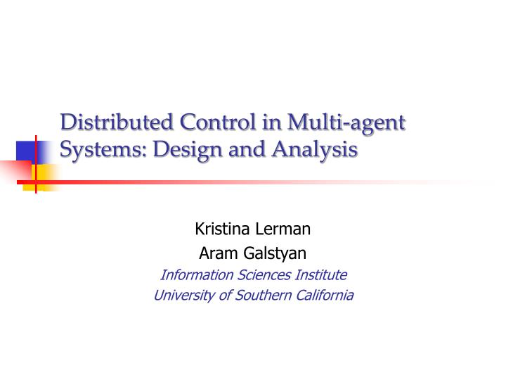 Distributed control in multi agent systems design and analysis