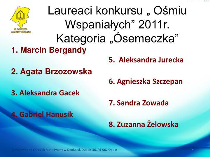 1. Marcin Bergandy
