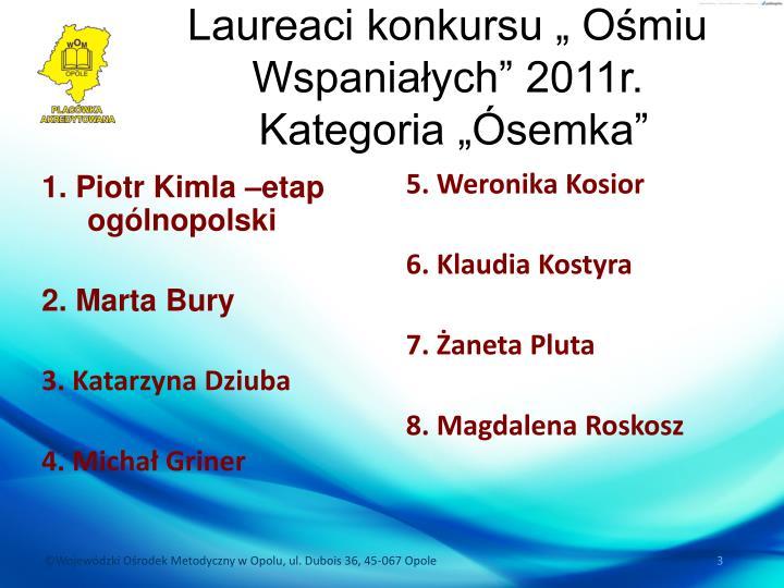 Laureaci konkursu o miu wspania ych 2011r kategoria semka