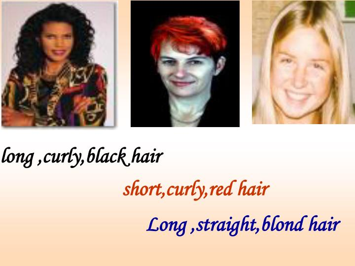 Long ,curly,black hair