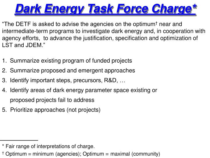Dark Energy Task Force Charge*