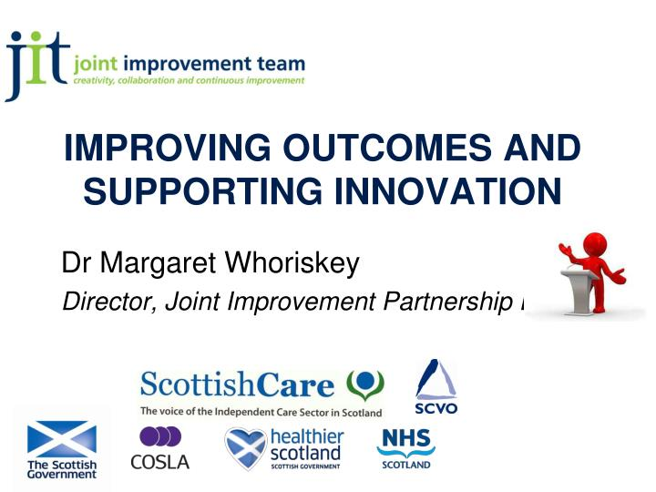 improving outcomes and supporting innovation n.